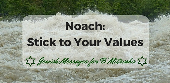 Bar Bat Mitzvah Parent Speech Message for Noach-Stick to Your Values