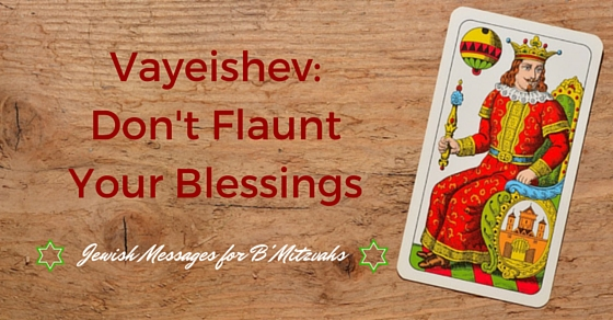 Vayeishev: Don't Flaunt Your Blessings