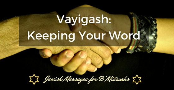 Vayigash: Keeping Your Word